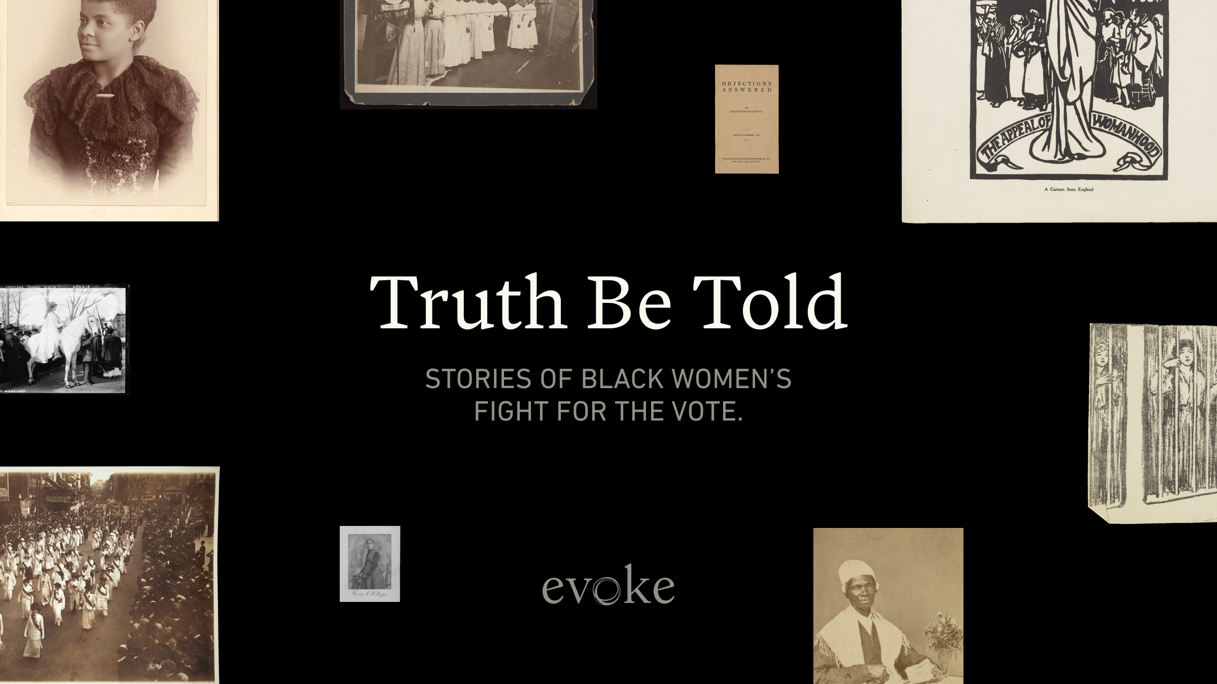 Truth Be Told—Stories of Black Women's Right for the Vote. A black background with various portraits and images hovering.